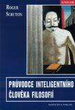Průvodce inteligentního člověka filosofií - Roger Scruton