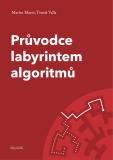 Průvodce labyrintem algoritmů - Martin Mareš, Tomáš Valla