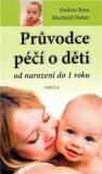Průvodce péčí o děti od narození do jednoho roku - Pauline Bom, Machteld Huber