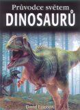 Průvodce světem dinosaurů - David Lambert