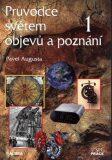 Průvodce světem objevů a poznání 1 - Pavel Augusta