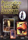 Průvodce všedním životem v moderní době - Pavla Vošahlíková