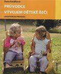 Průvodce vývojem dětské řeči - Dana Kutálková