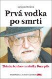 Prvá vodka po smrti - Ľubomír Feldek