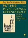 30. 7. 1419 - První pražská defenestrace - Petr Čornej