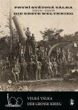 První světová válka 1914-1918 / Die Erste Weltkrieg - Vladimír Filip, ...