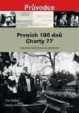 Prvních 100 dnů Charty 77 - Petr Blažek, Radek Schovánek