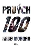 Prvých 100 - Kass Morgan