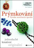Prýmkování – Výroba textilních šperků - Drahomíra Fejtková