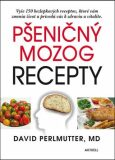 Pšeničný mozog Recepty - David Perlmutter