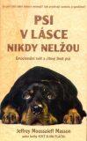 Psi v lásce nikdy nelžou - Jeffrey Moussaieff Masson