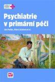 Psychiatrie v primární péči - Klára Látalová, ...