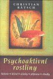 Psychoaktivní rostliny - Christian Rätsch