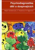 Psychodiagnostika dětí a dospívajících - Marie Vágnerová, ...