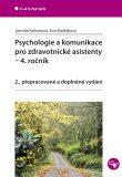 Psychologie a komunikace pro zdravotnické asistenty - 4. ročník - Jarmila Kelnarová, ...
