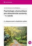 Psychologie a komunikace pro zdravotnické asistenty - Jarmila Kelnarová, ...