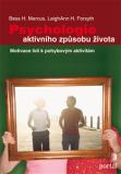 Psychologie aktivního způsobu života - Bess H. Marcus, ...