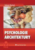 Psychologie architektury - Lubomír Kostroň