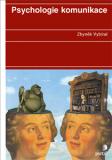 Psychologie komunikace - Zbyněk Vybíral