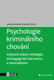 Psychologie kriminálního chování - Slavomil Fischer, ...