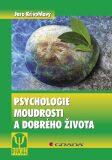 Psychologie moudrosti a dobrého života - Jaro Křivohlavý