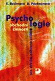 Psychologie obchodní činnosti - Daniela Pauknerová, ...