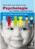 Psychologie pro učitelky mateřské školy - Ilona Gillernová, ...