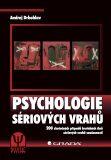 Psychologie sériových vrahů - Andrej Drbohlav