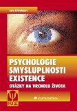 Psychologie smysluplnosti existence - Jaro Křivohlavý