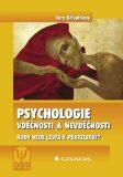 Psychologie vděčnosti a nevděčnosti - Jaro Křivohlavý