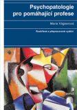 Psychopatologie pro pomáhající profese - Marie Vágnerová