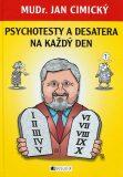 Psychotesty a desatera na každý den - Jan Cimický