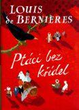Ptáci bez křídel - Louis de Berniéres