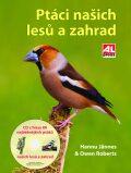 Ptáci našich lesů a zahrad - Hannu Jännes, Owen Roberts