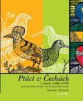 Ptáci v Čechách v letech 1360-1890 aneb tajemství rytíře von Sacher-Masocha - Stanislav Komárek