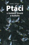 Ptáci v českém životě a kultuře - Karel Hudec