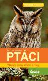 Ptáci - Všechny druhy střední Evropy - Detlef Singer