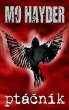 Ptáčník - Mo Hayder