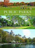 Public Parks : The Key to Livable Communities - Garvin Alexander