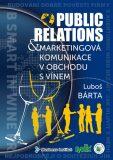 Public relations a marketingová komunikace v obchodu s vínem - Luboš Bárta