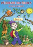 Půjdeme do školy - pracovní učebnice pro děti před vstupem do 1. ročníku ZŠ - Andrýsková Lenka