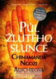 Půl žlutého slunce - Chimamanda Ngozi Adichieová