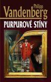 Purpurové stíny - Philipp Vandenberg