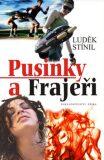 Pusinky a frajeři - Luděk Stínil