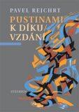 Pustinami k díkuvzdání - Pavel Rejchrt