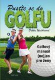 Pusťte se do golfu - Waitkusová Debbie