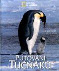 Putování tučňáků - National Geographic - Luc Jacquet, Jérôme Maison