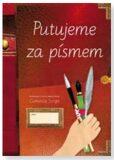 Putujeme za písmem (písanka pro 3. až 9. ročník) - Radana Lencová