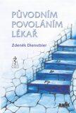 Původním povoláním lékař - Zdeněk Dienstbier