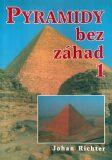 Pyramidy bez záhad 1 - Johan Richter